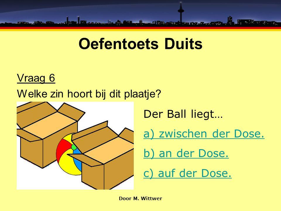 Oefentoets Duits Vraag 6 Welke zin hoort bij dit plaatje
