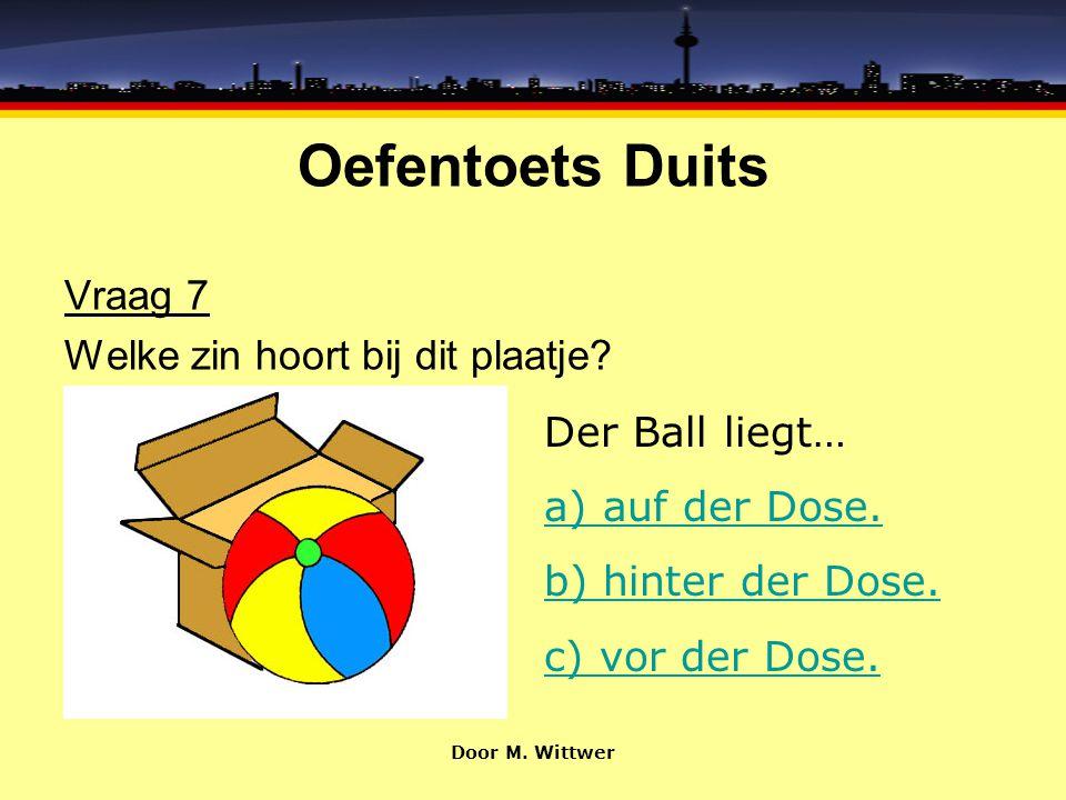 Oefentoets Duits Vraag 7 Welke zin hoort bij dit plaatje
