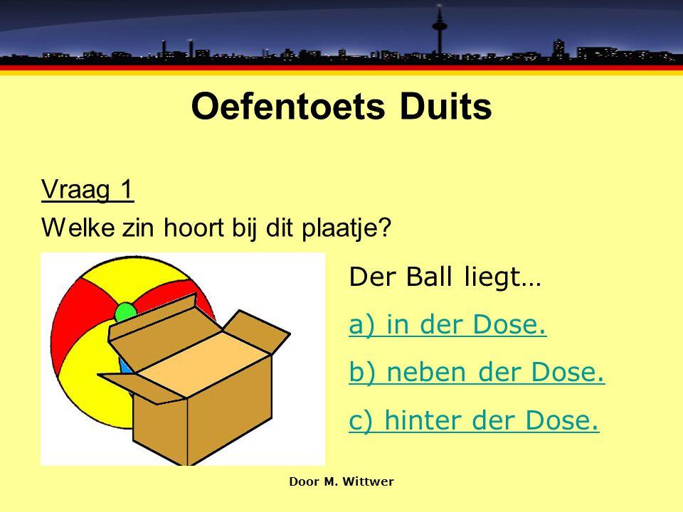 Oefentoets Duits Vraag 1 Welke zin hoort bij dit plaatje