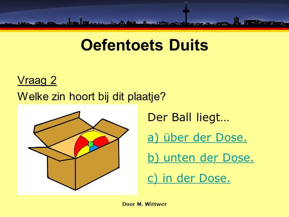 Oefentoets Duits Vraag 2 Welke zin hoort bij dit plaatje