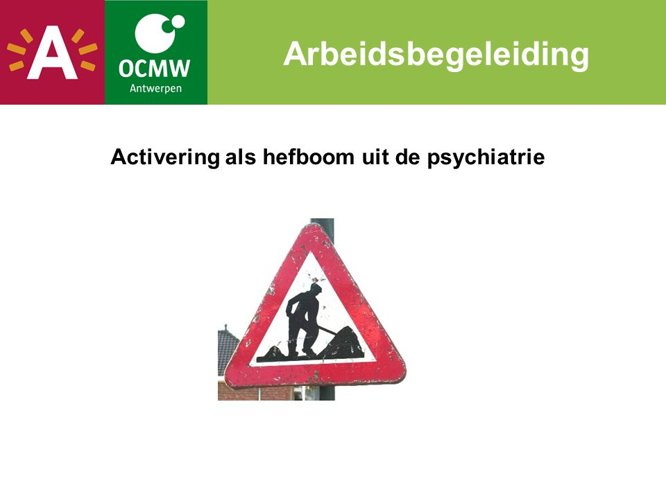 Activering als hefboom uit de psychiatrie