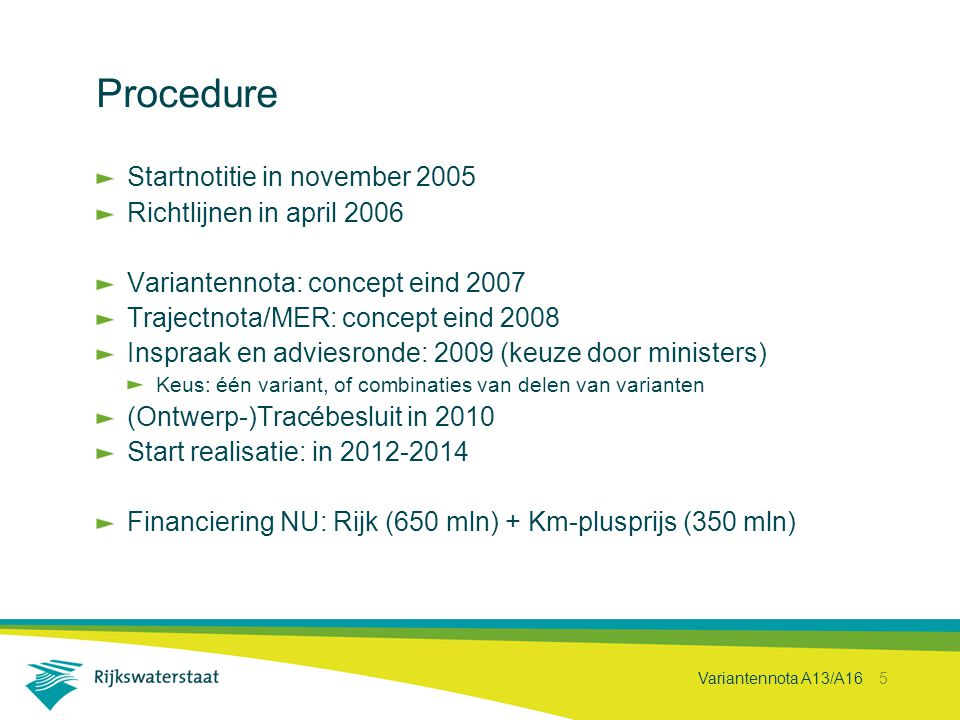 Procedure Startnotitie in november 2005 Richtlijnen in april 2006