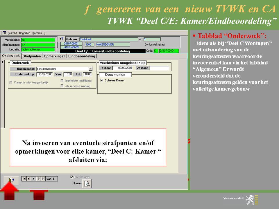 f genereren van een nieuw TVWK en CA TVWK Deel C/E: Kamer/Eindbeoordeling