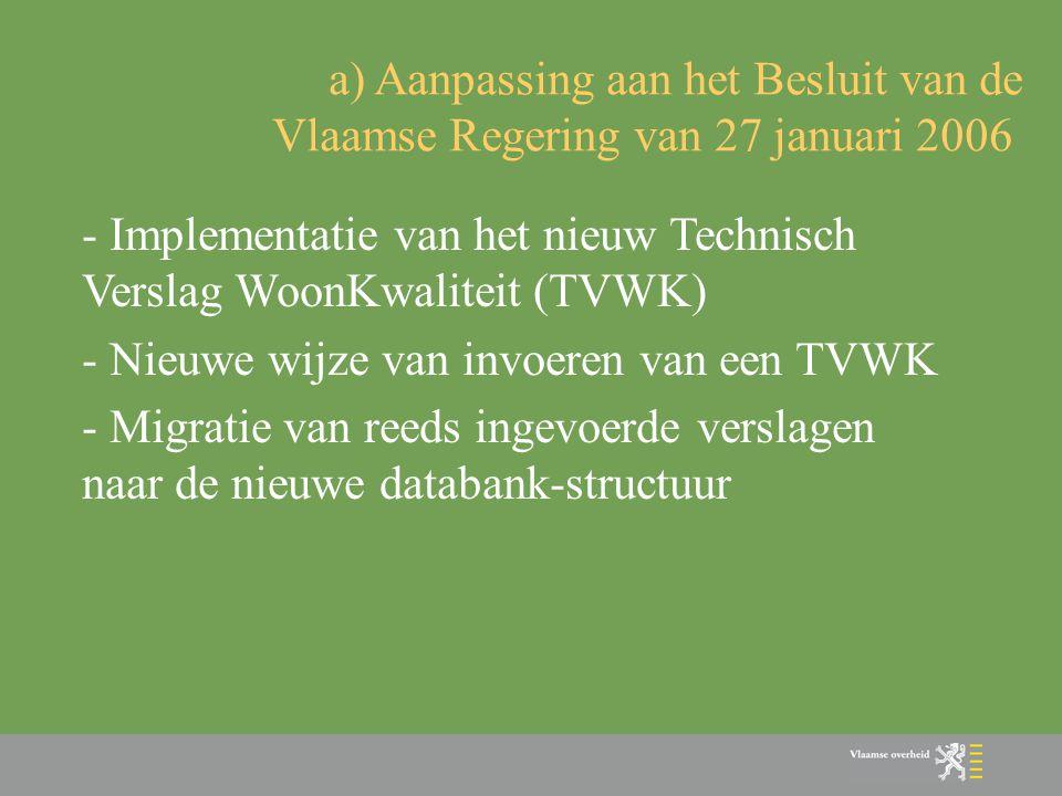 - Implementatie van het nieuw Technisch Verslag WoonKwaliteit (TVWK)