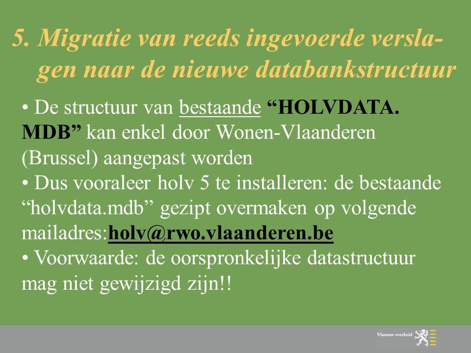5. Migratie van reeds ingevoerde versla- gen naar de nieuwe databankstructuur