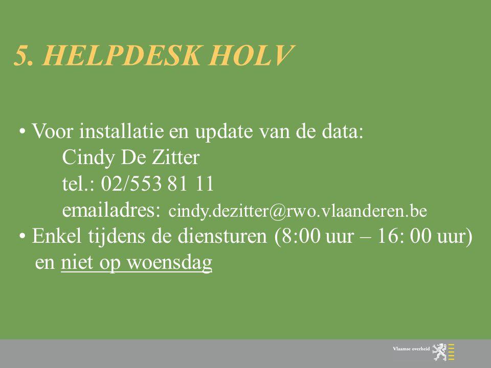 5. HELPDESK HOLV Voor installatie en update van de data: