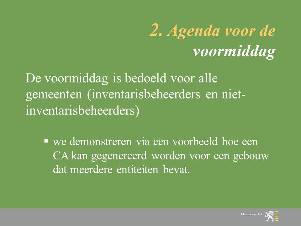 2. Agenda voor de voormiddag