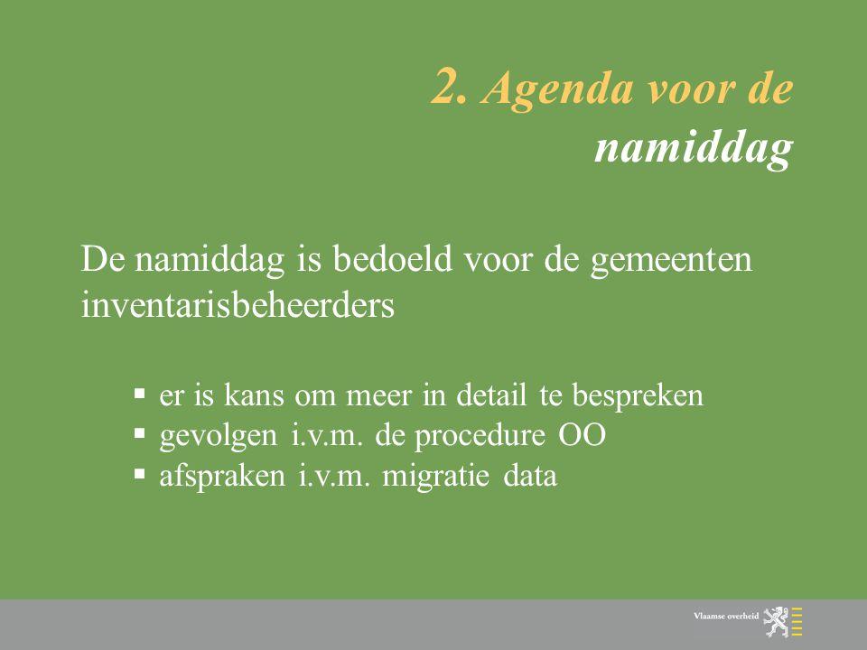2. Agenda voor de namiddag