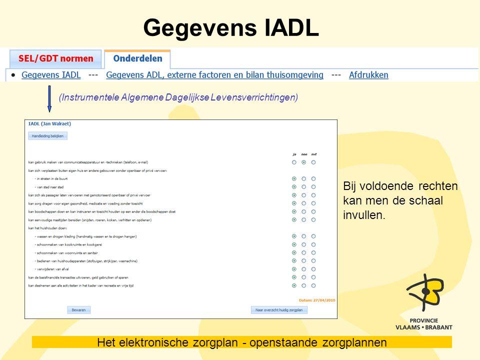 Gegevens IADL Bij voldoende rechten kan men de schaal invullen.