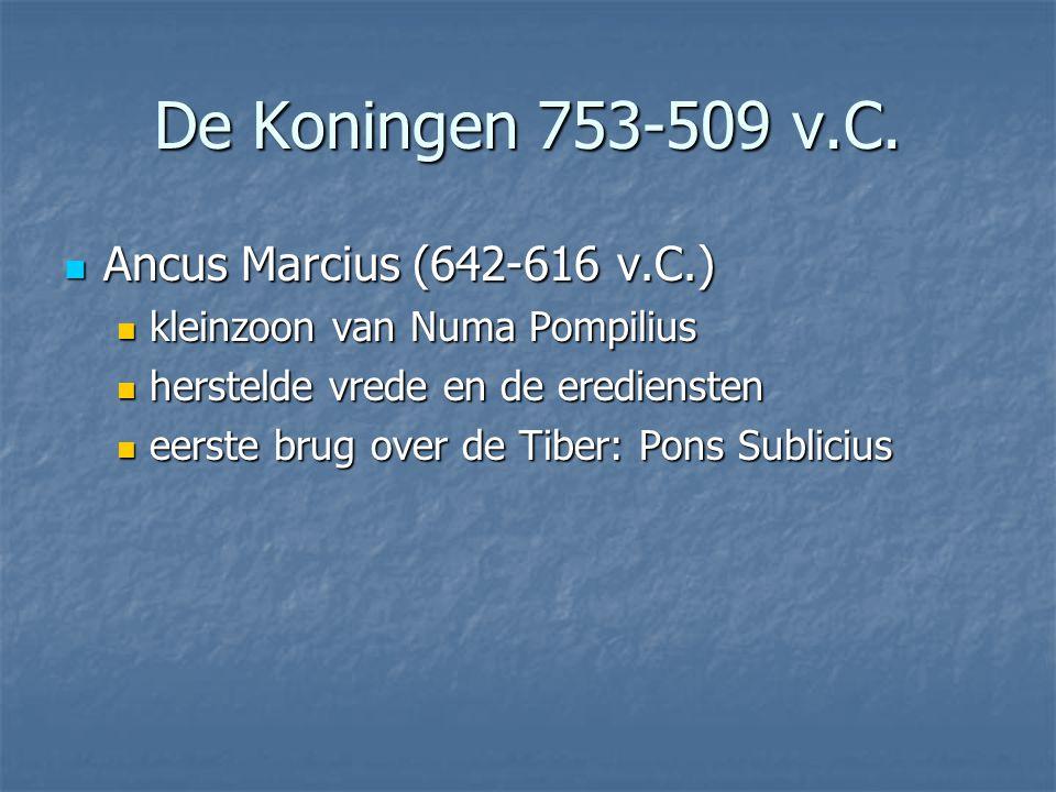 De Koningen 753-509 v.C. Ancus Marcius (642-616 v.C.)