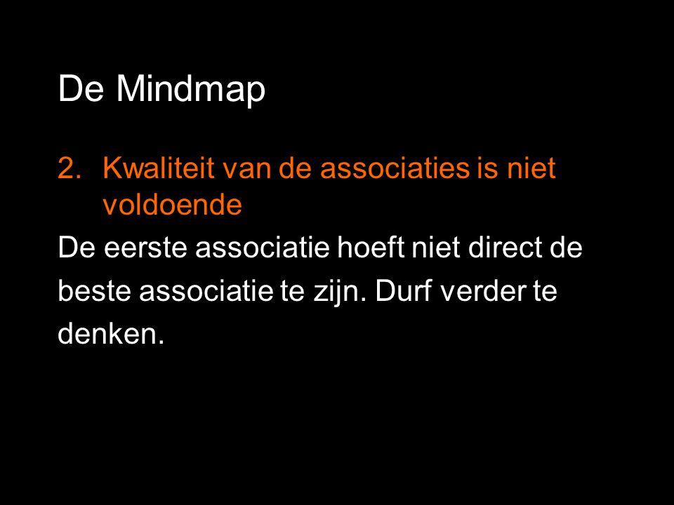 De Mindmap 2. Kwaliteit van de associaties is niet voldoende