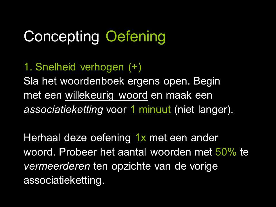 Concepting Oefening 1. Snelheid verhogen (+)