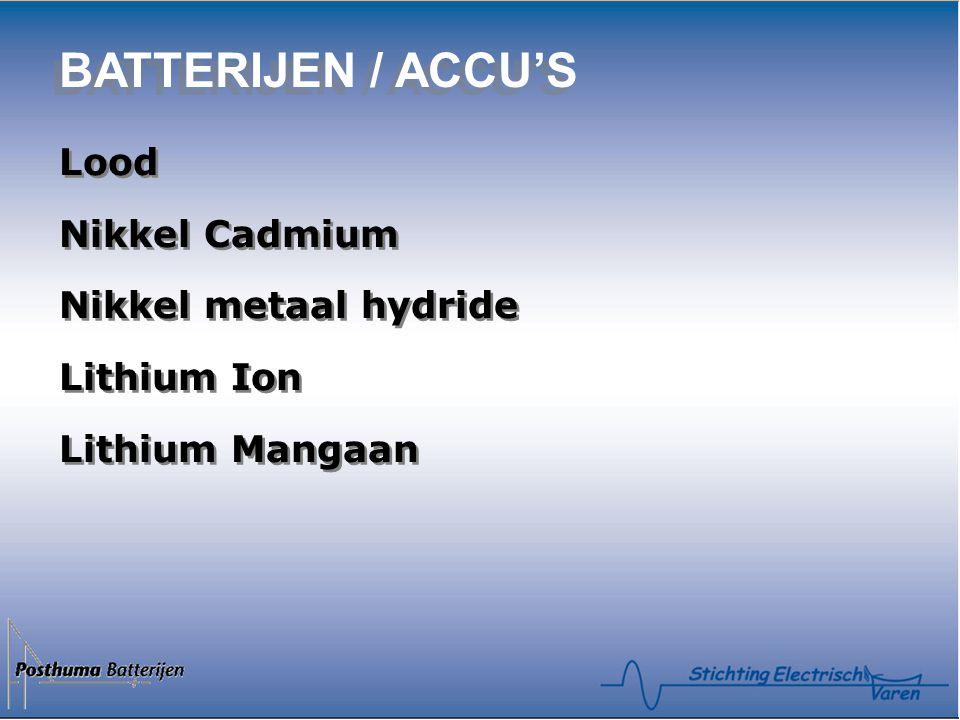 BATTERIJEN / ACCU'S Lood Nikkel Cadmium Nikkel metaal hydride