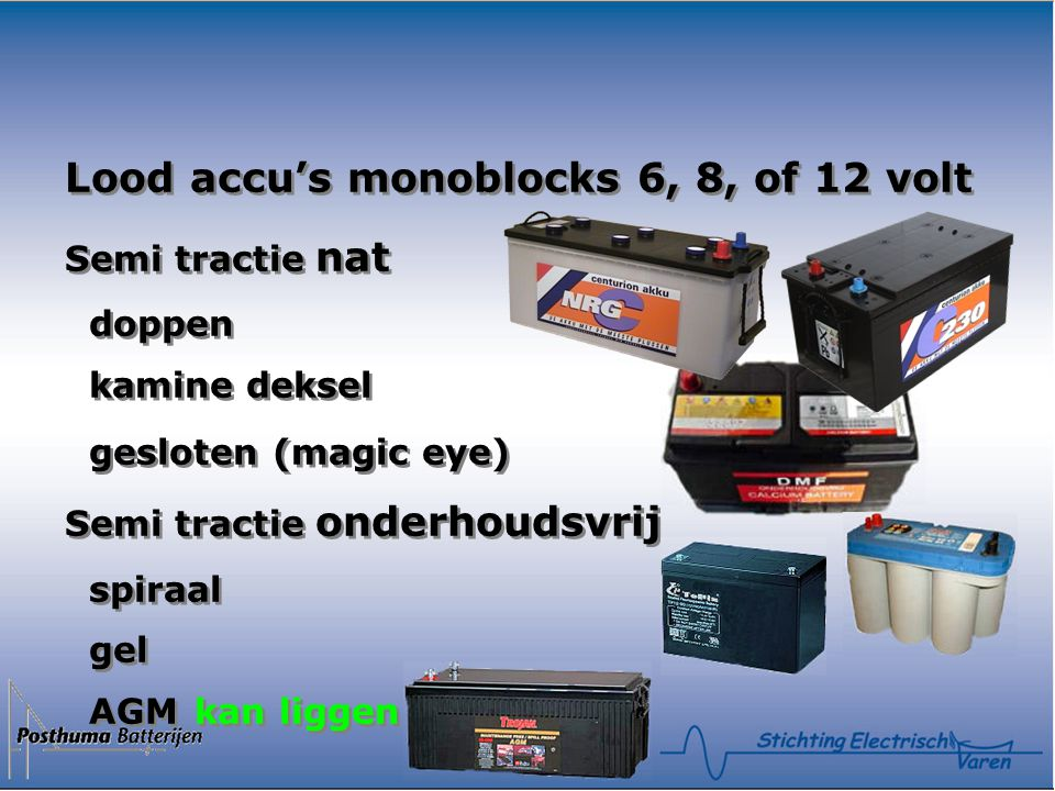 Lood accu's monoblocks 6, 8, of 12 volt