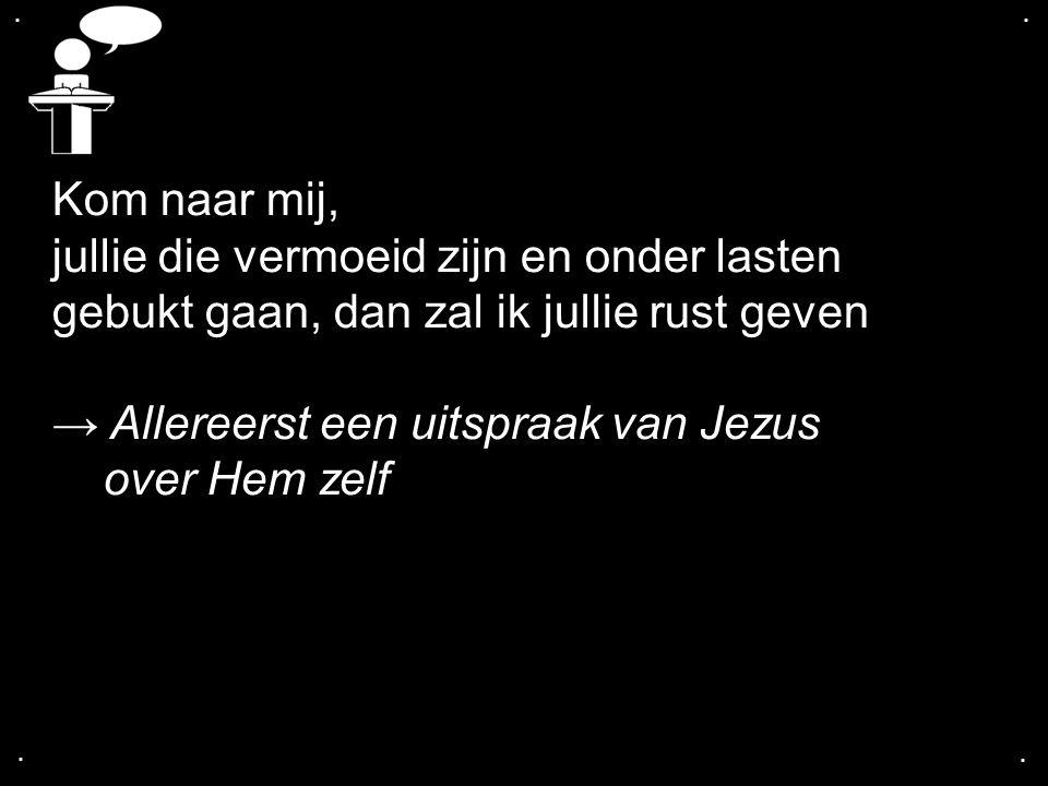 → Allereerst een uitspraak van Jezus over Hem zelf