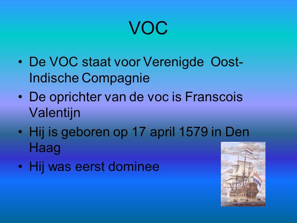 VOC De VOC staat voor Verenigde Oost-Indische Compagnie