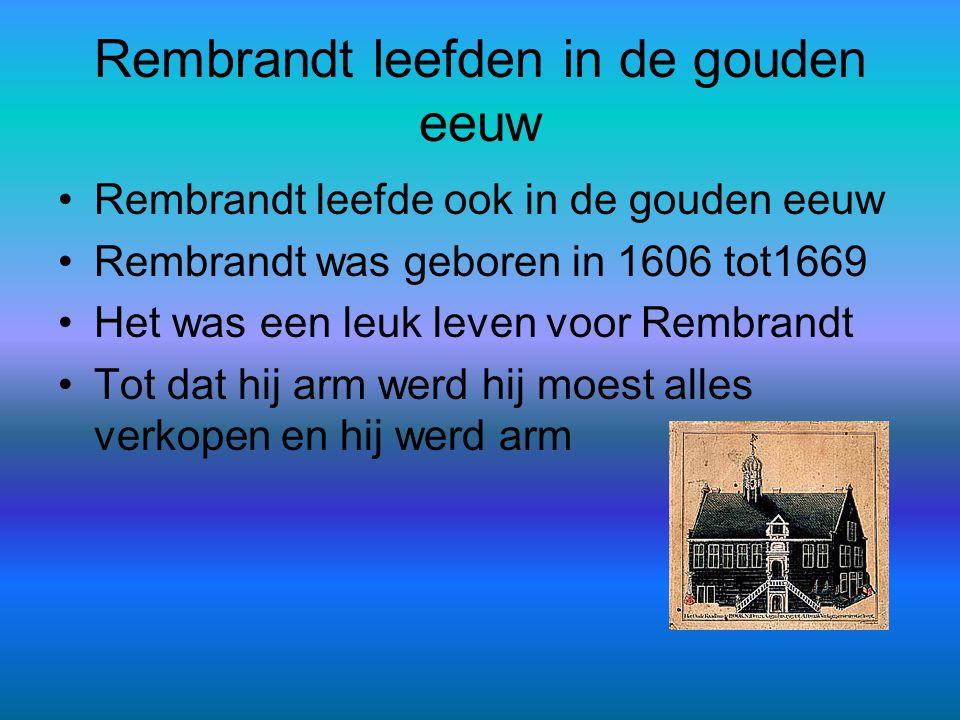 Rembrandt leefden in de gouden eeuw