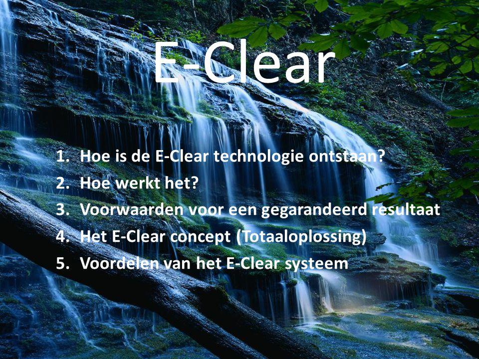E-Clear Hoe is de E-Clear technologie ontstaan Hoe werkt het