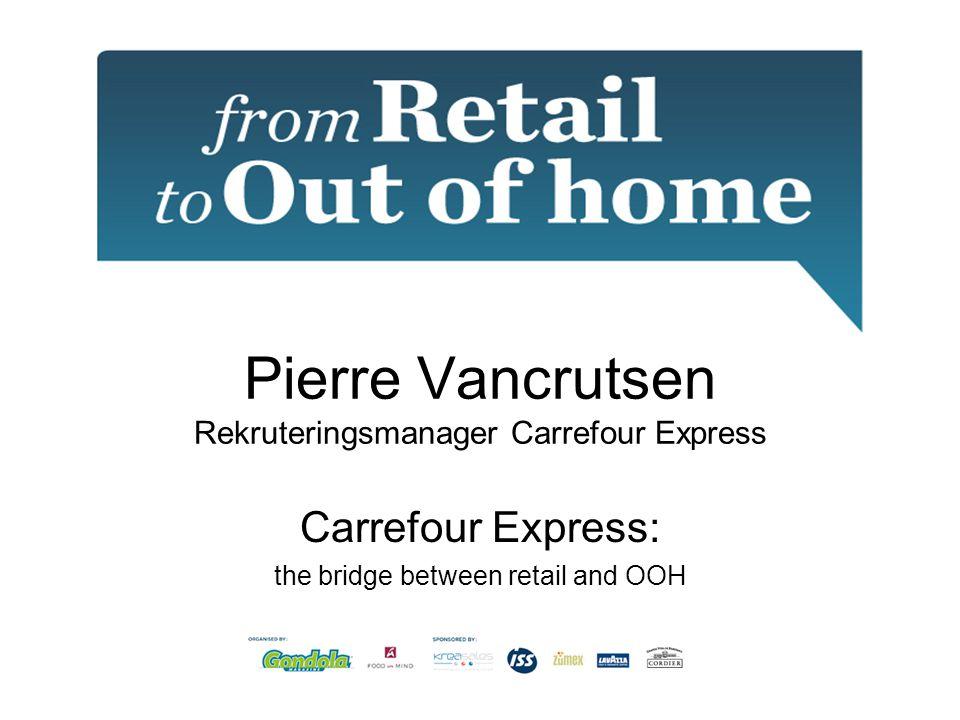 Pierre Vancrutsen Rekruteringsmanager Carrefour Express