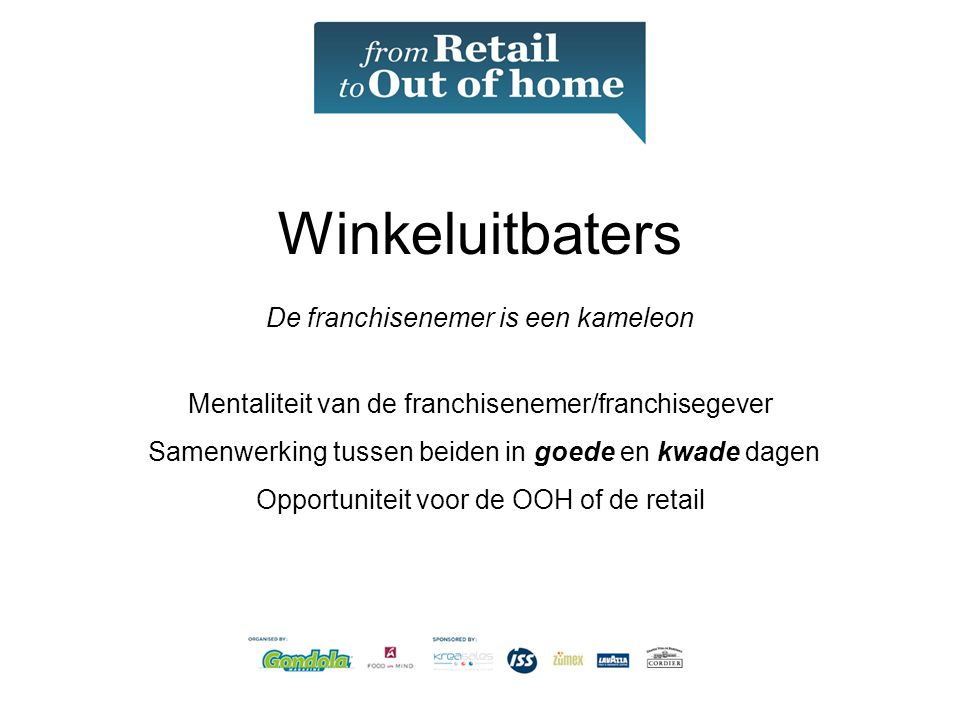 Winkeluitbaters De franchisenemer is een kameleon