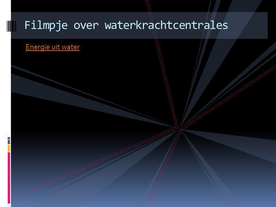 Filmpje over waterkrachtcentrales