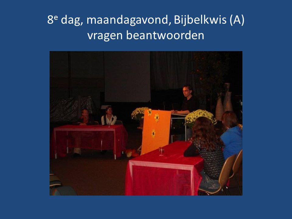 8e dag, maandagavond, Bijbelkwis (A) vragen beantwoorden