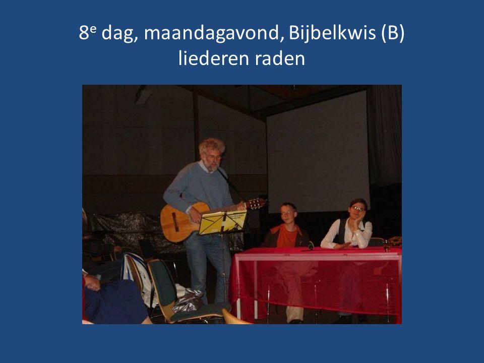 8e dag, maandagavond, Bijbelkwis (B) liederen raden