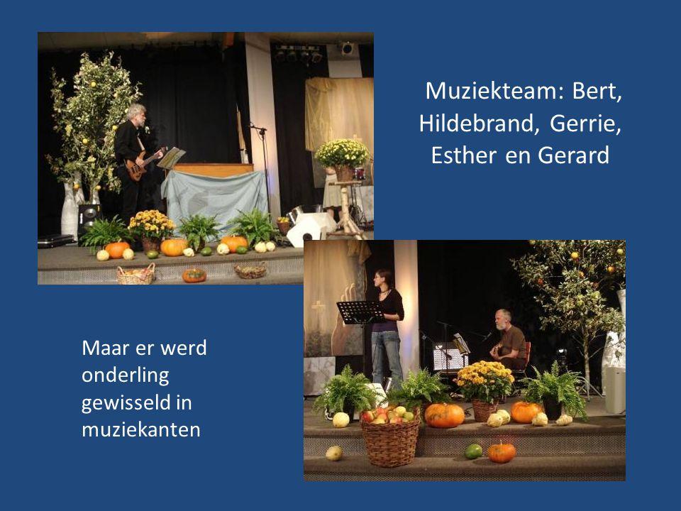 Muziekteam: Bert, Hildebrand, Gerrie, Esther en Gerard