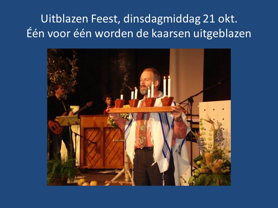 Uitblazen Feest, dinsdagmiddag 21 okt