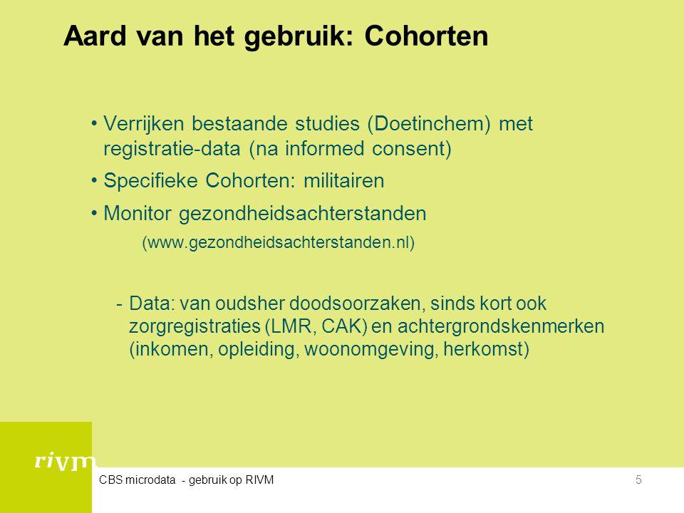 Aard van het gebruik: Cohorten