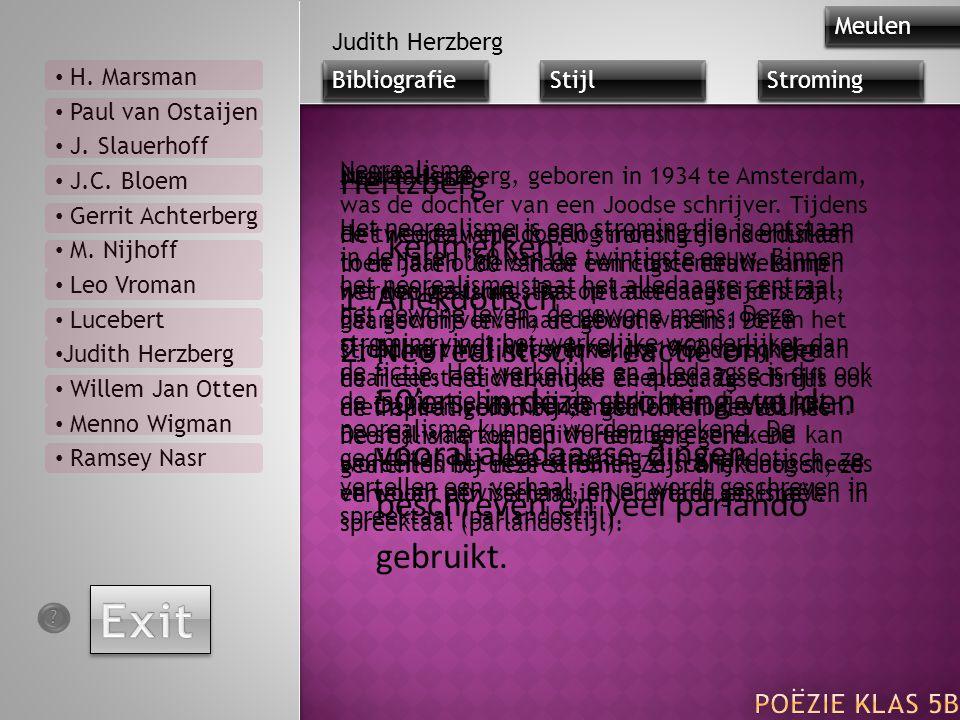 Exit Hertzberg kenmerken: Anekdotisch