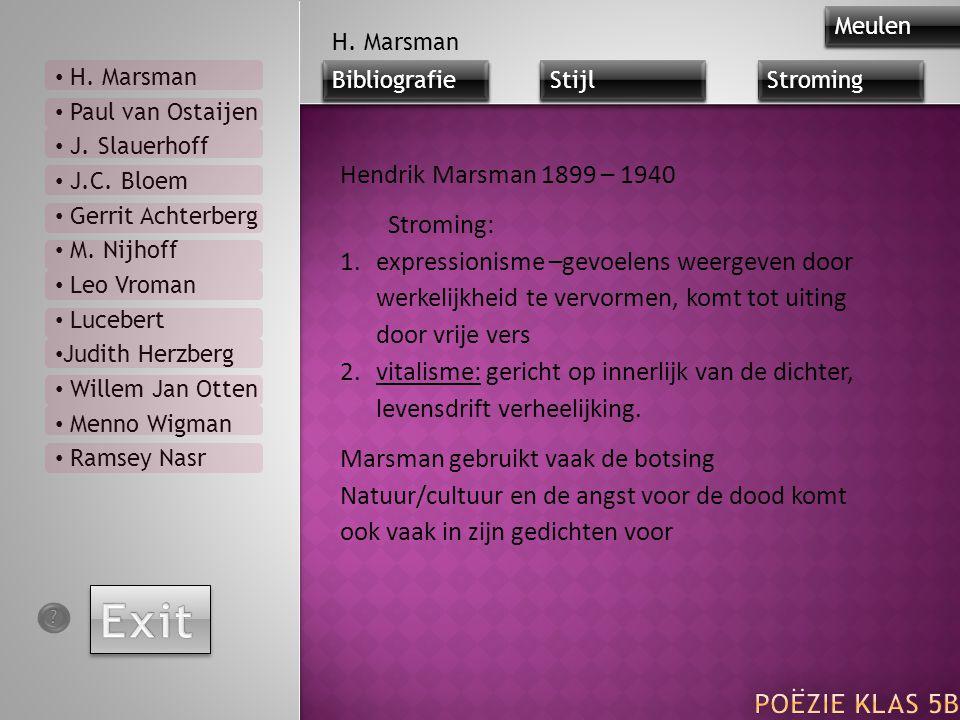Exit Poëzie klas 5b Hendrik Marsman 1899 – 1940 Stroming: