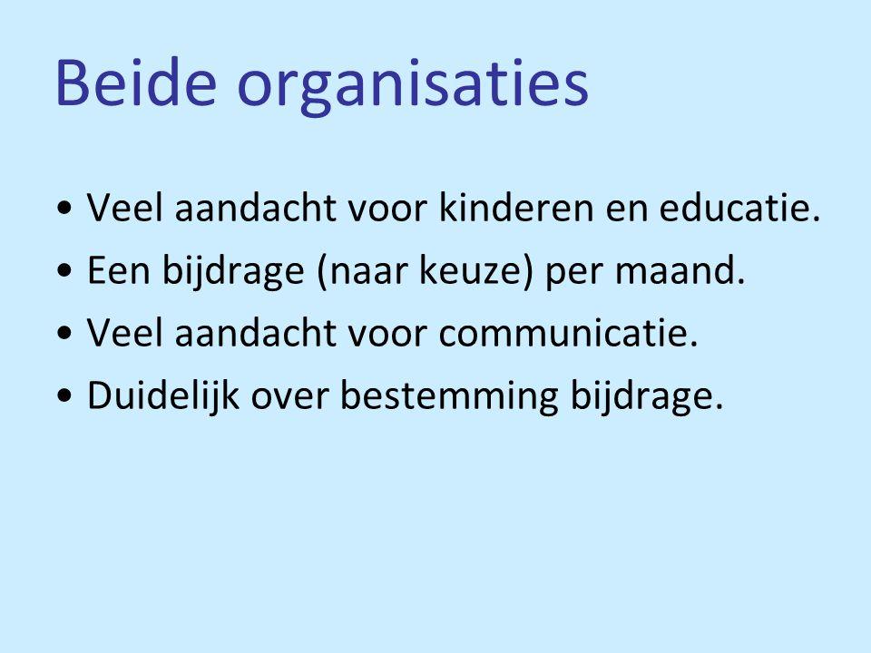 Beide organisaties Veel aandacht voor kinderen en educatie.