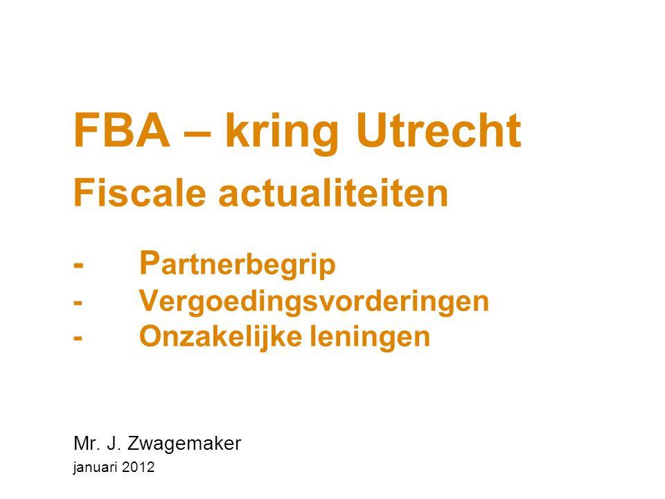 FBA – kring Utrecht Fiscale actualiteiten -. Partnerbegrip -