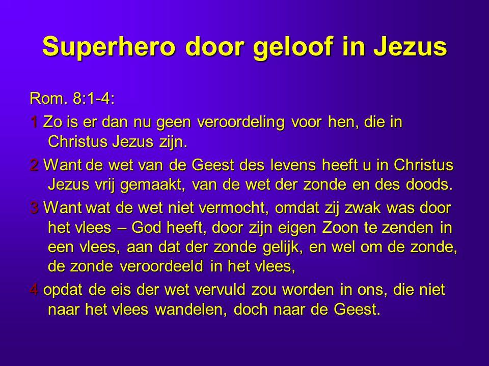 Superhero door geloof in Jezus