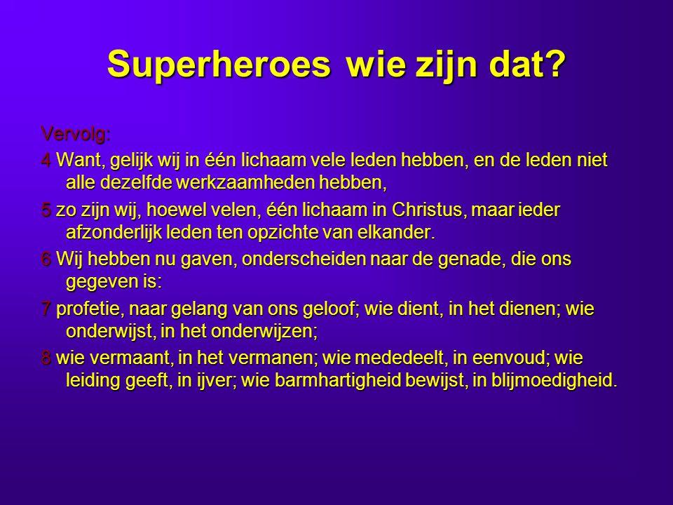 Superheroes wie zijn dat