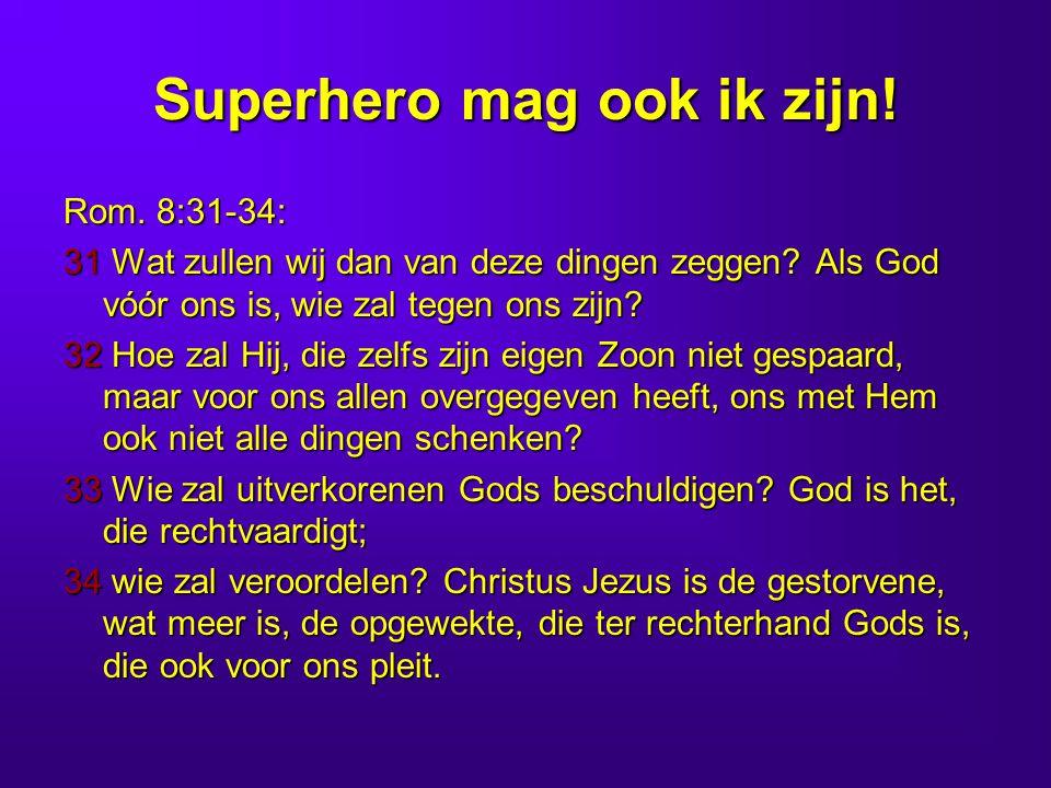Superhero mag ook ik zijn!