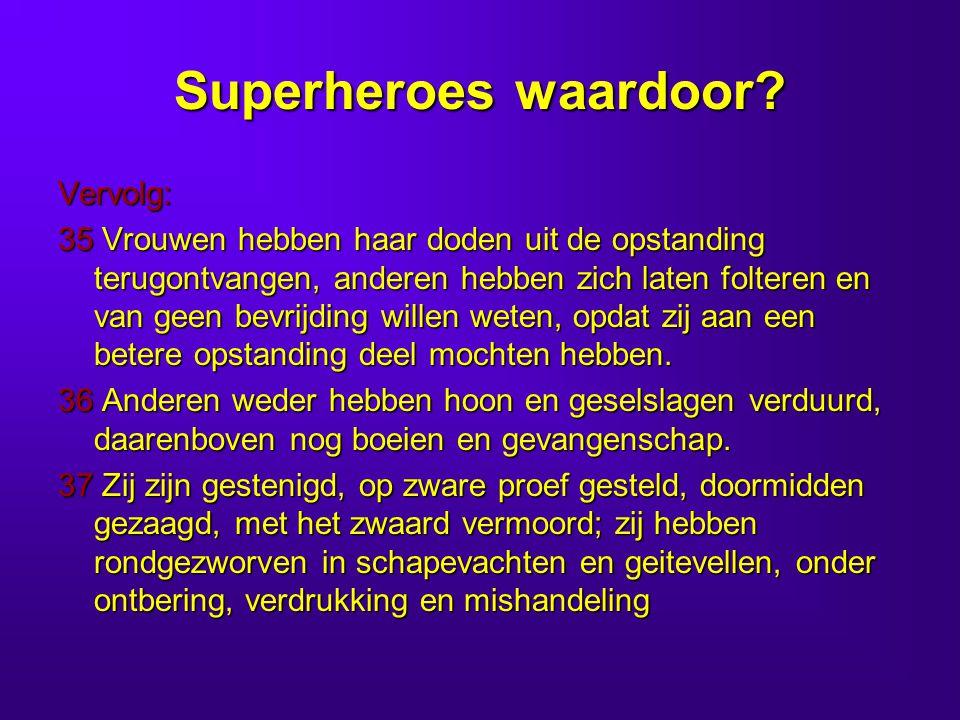 Superheroes waardoor Vervolg: