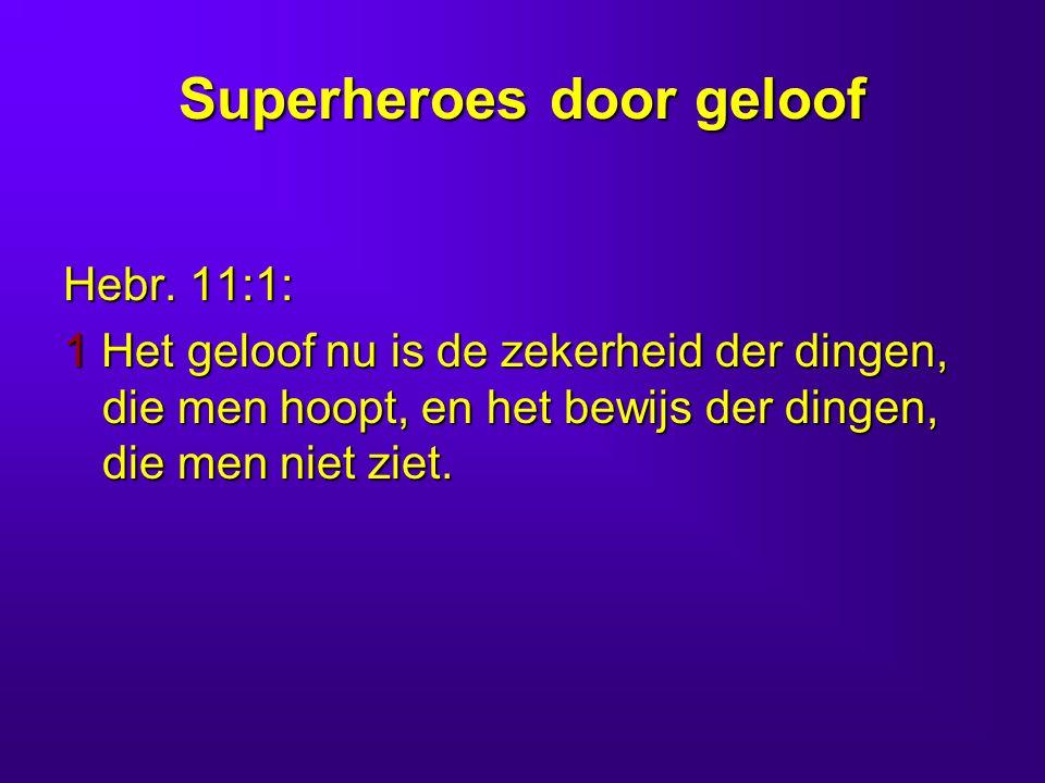 Superheroes door geloof