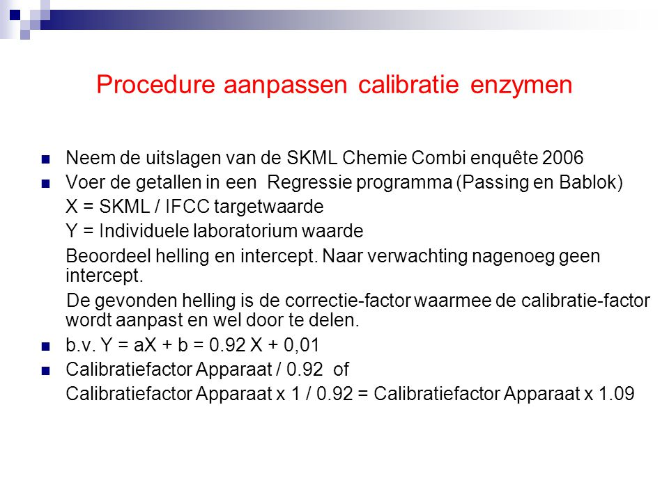 Procedure aanpassen calibratie enzymen