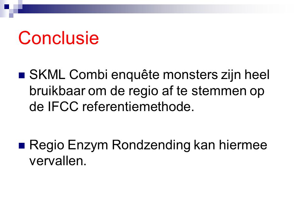 Conclusie SKML Combi enquête monsters zijn heel bruikbaar om de regio af te stemmen op de IFCC referentiemethode.