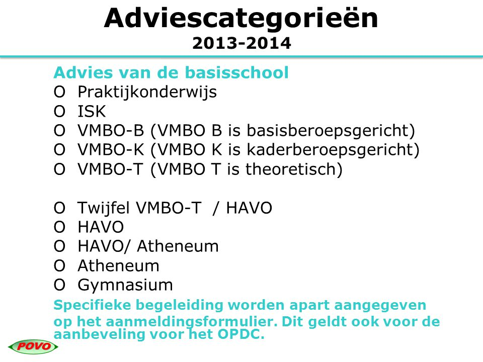 Adviescategorieën 2013-2014 Advies van de basisschool