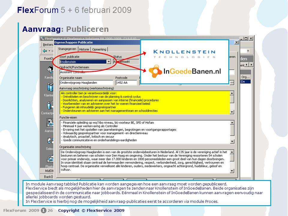 Aanvraag: Publiceren In module Aanvraag tabblad Publicatie kan worden aangegeven hoe een aanvraag moet worden gepubliceerd.