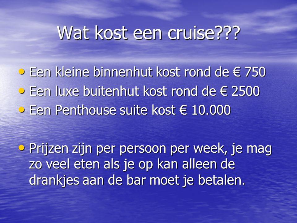 Wat kost een cruise Een kleine binnenhut kost rond de € 750