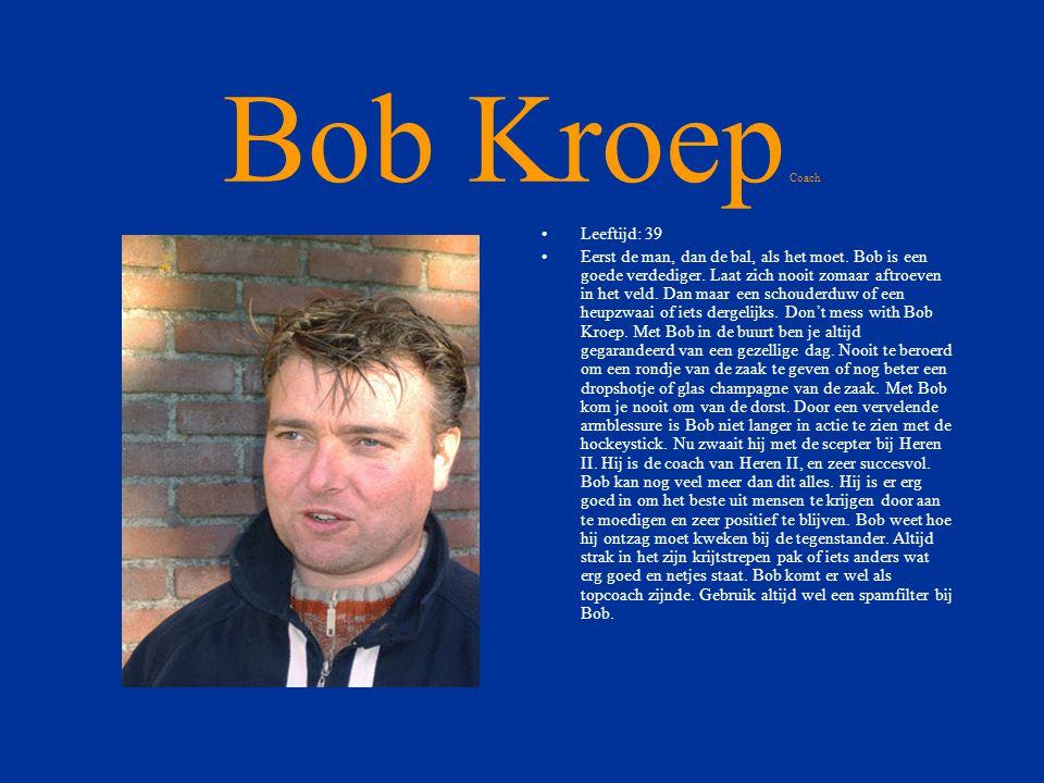 Bob Kroep Coach Leeftijd: 39