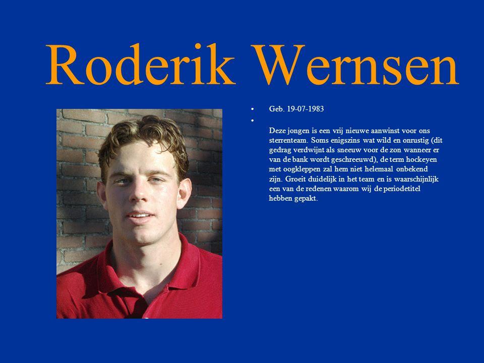 Roderik Wernsen Geb. 19-07-1983.