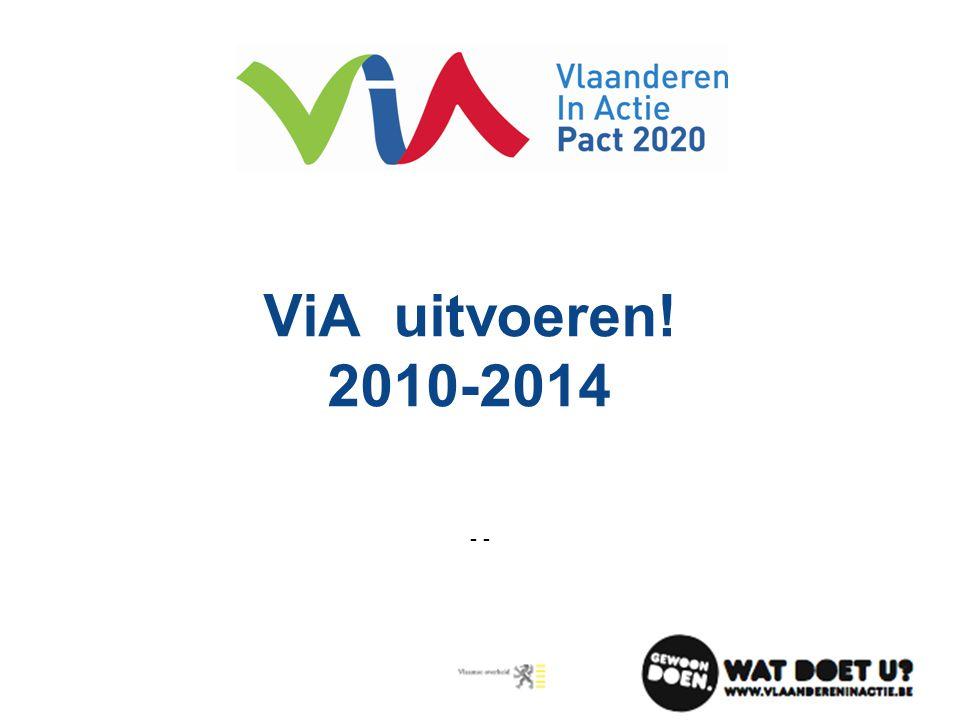 ViA uitvoeren! 2010-2014 - -