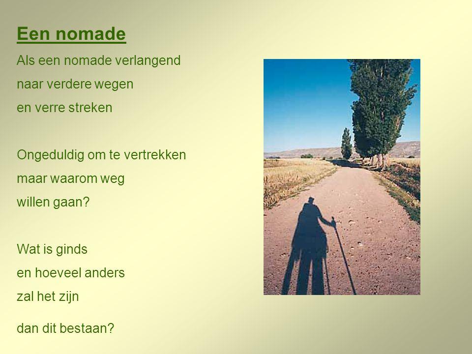 Een nomade Als een nomade verlangend naar verdere wegen