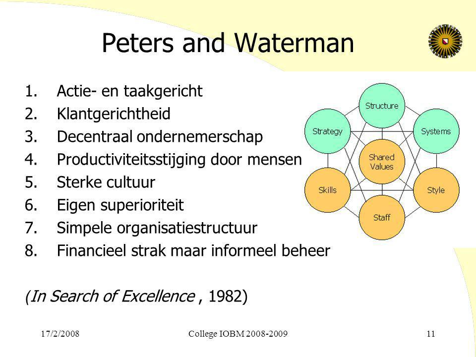 Peters and Waterman 1. Actie- en taakgericht 2. Klantgerichtheid