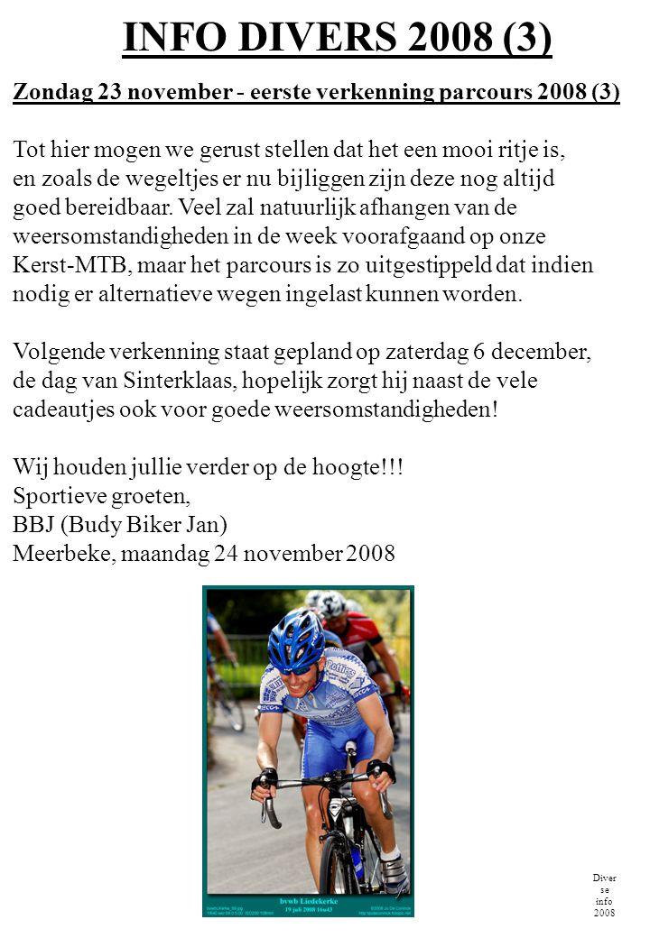 INFO DIVERS 2008 (3) Zondag 23 november - eerste verkenning parcours 2008 (3) Tot hier mogen we gerust stellen dat het een mooi ritje is,